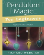 Pendulum Magic For Beginners - Richard Webster